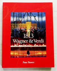 1813 Wagner & Verdi: A Celebration